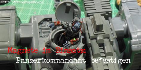 2013-11-24 Panzerkommandant magnetisieren 00